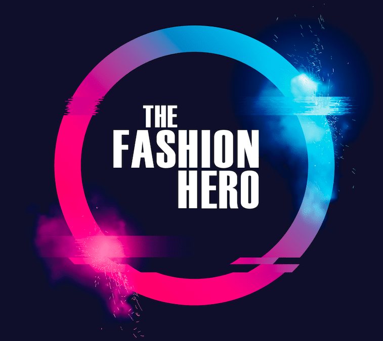 THE FASHION HERO – THE NEWEST TV SERIES CASTING REAL PEOPLE AS ROLE MODELS